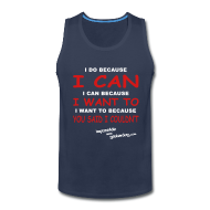 Sportswear ~ Men's Premium Tank ~ I Do Because I Can