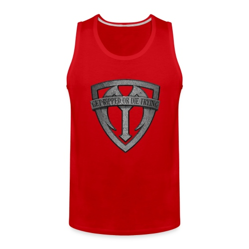 GET RIPPED OR DIE TRYING TANK - Men's Premium Tank