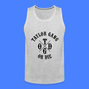 Taylor Gang or Die T-Shirts - stayflyclothing.com - Men's Premium Tank