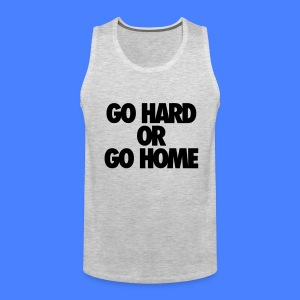 Go Hard or Go Home T-Shirts - stayflyclothing.com - Men's Premium Tank
