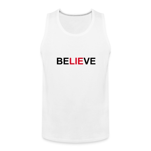 Be LIE ve - Men's Premium Tank