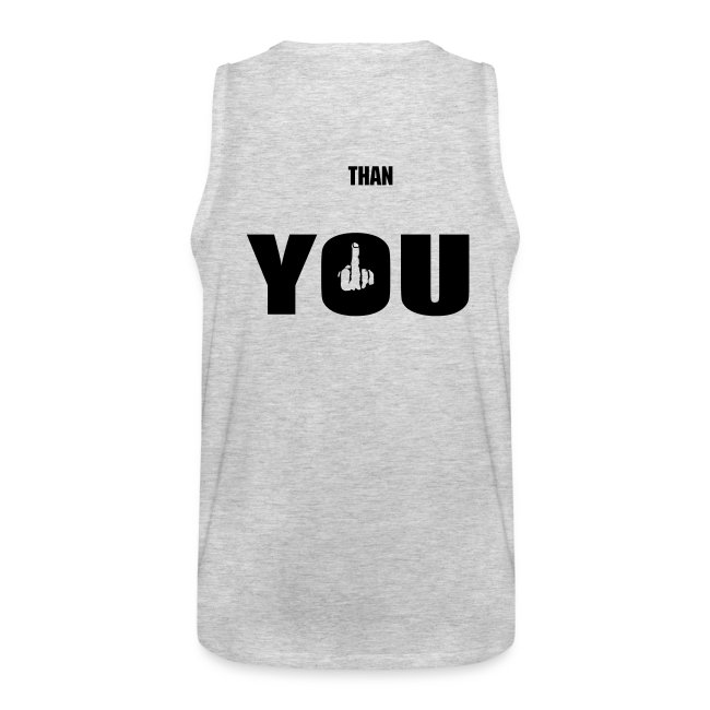 Im Bigger Than You Tank Top