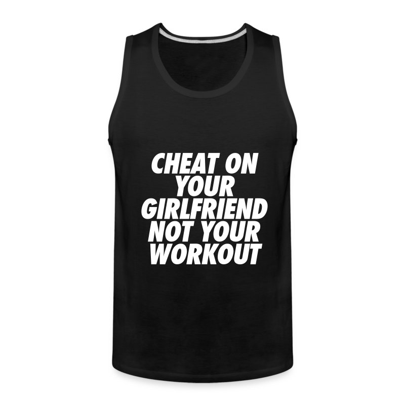 cheat on your girlfriend, not on your workout essay Controversial advertising campaigns cheat on your girlfriend not your workout reebok ad reebok cheating reebok  first-person essays, features, interviews and q&as about life today .