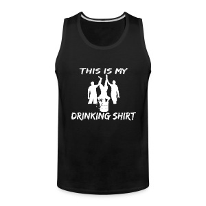 This is my Drinking Shirt Tank Top Sleeveless Shirt - Men's Premium Tank