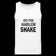 Tank Tops ~ Men's Premium Tank Top ~ Harlem Shake Tanktop