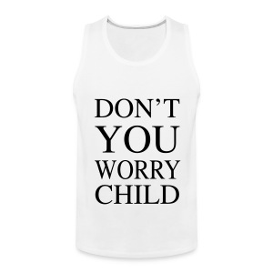 Don't You Worry Child Music Sleeveless Tank Top - Men's Premium Tank