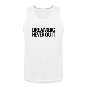 DREAM BIG - Men's Premium Tank