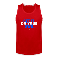 Tank Tops ~ Men's Premium Tank Top ~ Get It On Your Own Tank