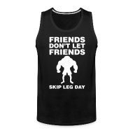 Sportswear ~ Men's Premium Tank ~ Friends Don't Let Friends Skip Leg Day Tank