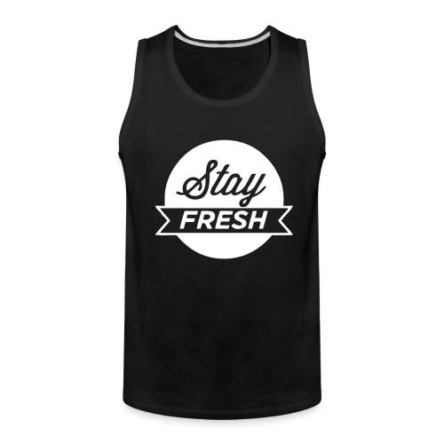 Men's Premium Tank - It's all about staying real and staying fresh.
