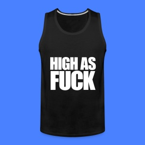 High As Fuck Tank Tops - Men's Premium Tank
