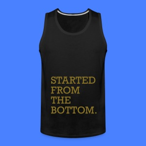 Started From The Bottom Tank Tops - Men's Premium Tank