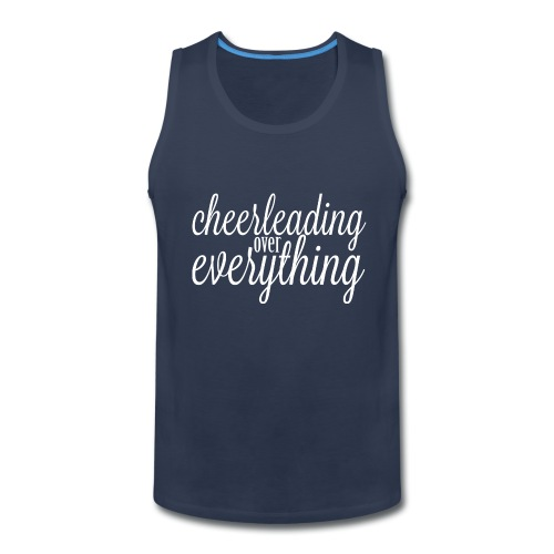 Cheerleading Over Everything tank top - Men's Premium Tank