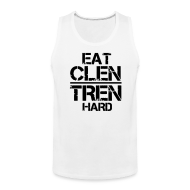 Tank Tops ~ Men's Premium Tank Top ~ Men's 'EAT CLEN TREN HARD' Tank Singlet - Black Text