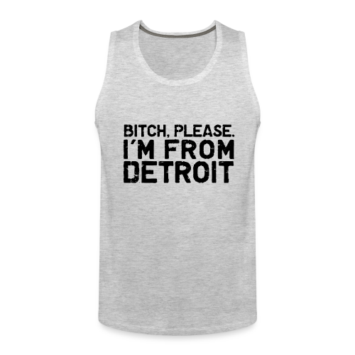 Bitch_Please - Men's Premium Tank