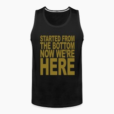 started_from_the_bottom1 Tank Tops