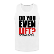 Tank Tops ~ Men's Premium Tank Top ~ Men's 'DO YOU EVEN LIFT'  Tank Singlet (Black DYE.com) - Black/Red Text
