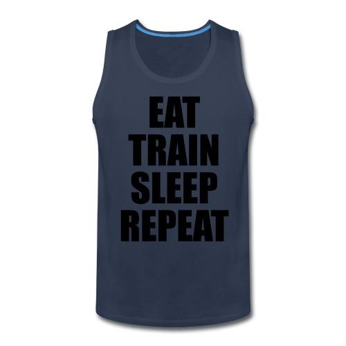 Mens Sleeveless Eat, Train, Sleep, Repeat T-Shirt - Men's Premium Tank