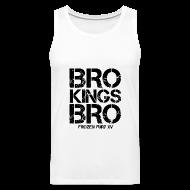 Sportswear ~ Men's Premium Tank ~ Bro! Kings! Bro!