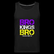 Tank Tops ~ Men's Premium Tank Top ~ Bro! Kings! Bro!