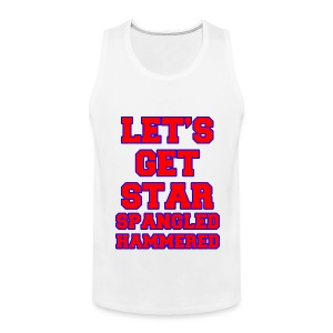 Let's Get Star Spangled Hammered Tank Top - Men's Premium Tank