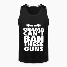 Obama Can't Ban These Guns Tank Tops