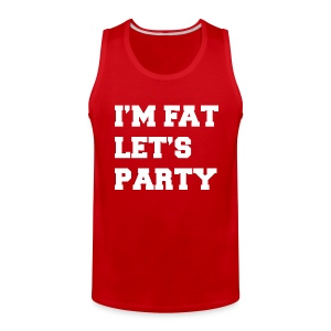 I'm Fat Let's Party Funny Tank Top - Men's Premium Tank