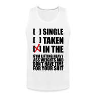 Tank Tops ~ Men's Premium Tank Top ~ SINGLE, TAKEN, IN THE GYM TANK - BLACK TEXT