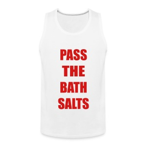 Pass The Bath Salts Funny Tank Top - Men's Premium Tank