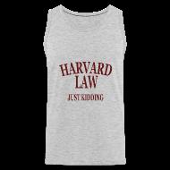 Sportswear ~ Men's Premium Tank ~ Harvard Law Just Kidding Tanktop