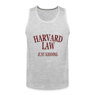 Sportswear ~ Men's Premium Tank ~ Harvard Law Just Kidding Tanktop
