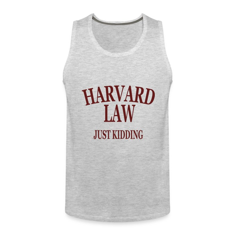 Harvard Law Just Kidding Tanktop - Men's Premium Tank