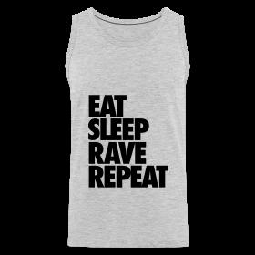 Eat Sleep Rave Repeat Tank Tops ~ 2101