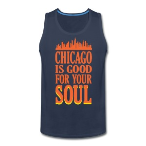 Chicago is Good For Your Soul - Men's Premium Tank