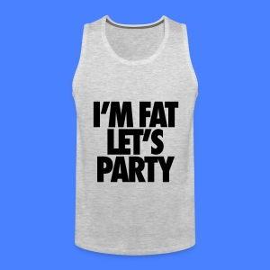 I'm Fat Let's Party Tank Tops - Men's Premium Tank