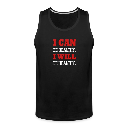 I Can Be Healthy. - Men's Premium Tank