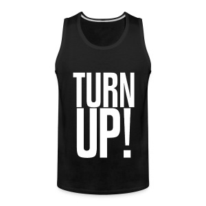 Turn Up! Tanktop - Men's Premium Tank
