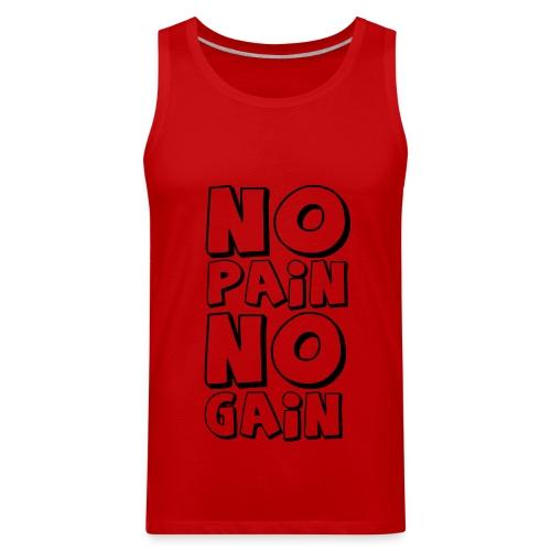 No Pain No Gain - Men's Premium Tank