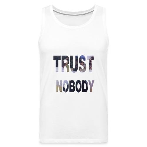 trust nobody tupac - Men's Premium Tank