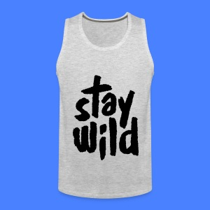 Stay Wild Tank Tops - Men's Premium Tank