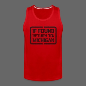If Found Return To Michigan - Men's Premium Tank