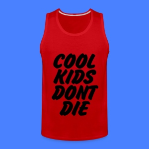 Cool Kids Don't Die Tank Tops - Men's Premium Tank