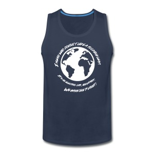 We Have One Planet - Men's Premium Tank