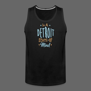 A Detroit State Of Mind - Men's Premium Tank