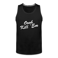 Tank Tops ~ Men's Premium Tank Top ~ Oooh Kill Em Tanktop