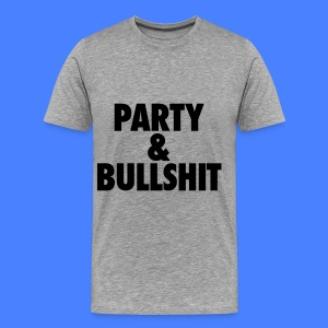 Party and Bullshit T-Shirts - Men's Premium T-Shirt