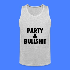Party and Bullshit Tank Tops - Men's Premium Tank