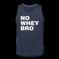 Tank Tops ~ Men's Premium Tank Top ~ No Whey Bro Shirt