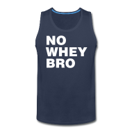Tank Tops ~ Men's Premium Tank Top ~ No Whey Bro Shirt