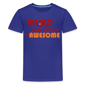 Weird is Awesome - Kids' Premium T-Shirt